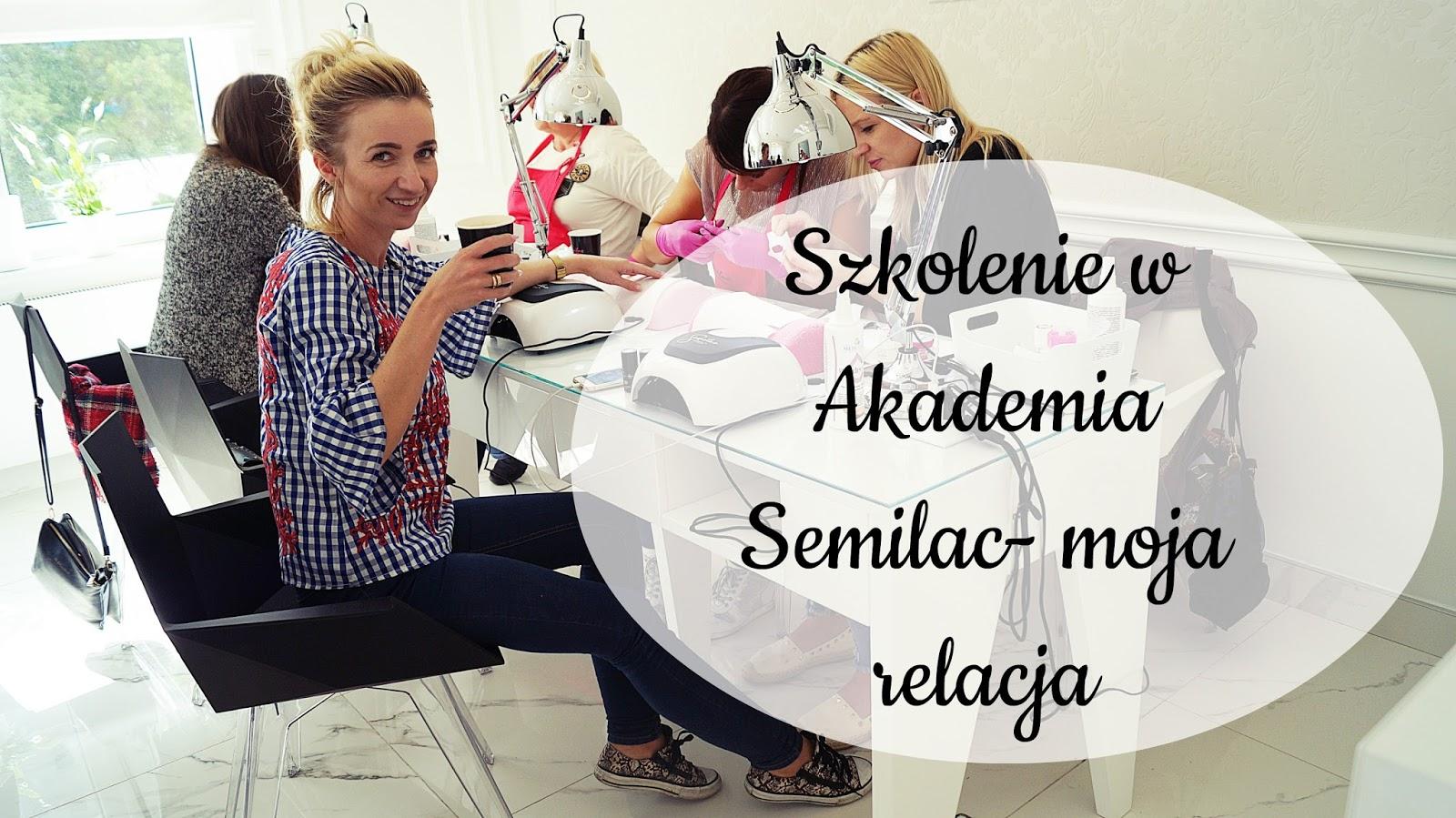 Szkolenie Akademia semilac- moja relacja.