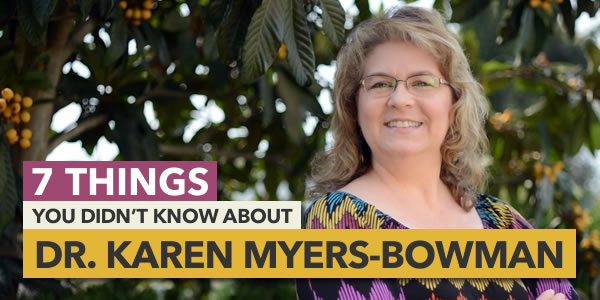 7 Things You Didn't Know About  Karen Myers-Bowman