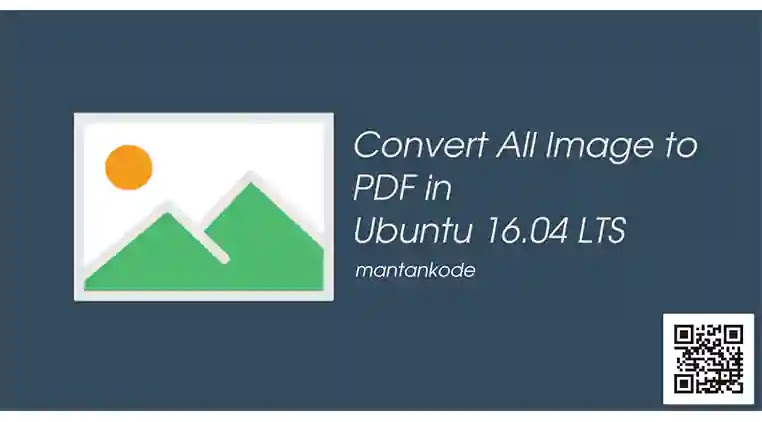 Convert Semua Gambar img ke PDF di Ubuntu 16.04 LTS