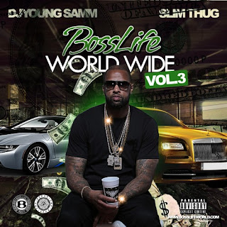 Dj Young Samm & Slim Thug - BossLife Worldwide Vol.3