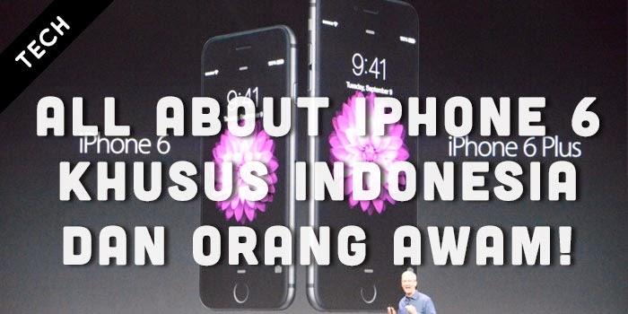 semua hal tentang iphone 6 dan iphone 6 plus harga ukuran kamera design