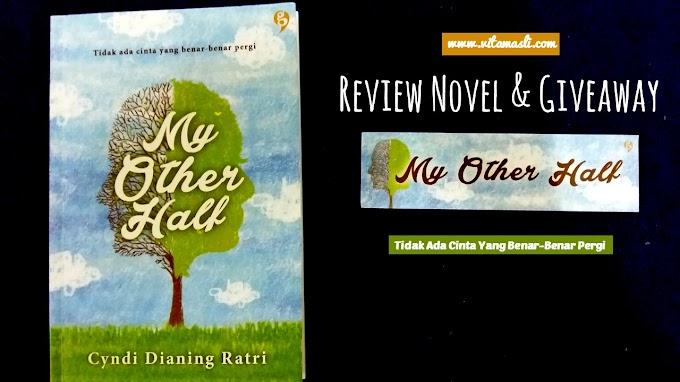 Review Novel & Giveaway My Other Half :Tidak Ada Cinta Yang Benar-Benar Pergi