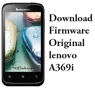 Download Stock ROM Lenovo A369i Original