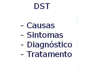 DST causas sintomas diagnóstico tratamento prevenção riscos complicações