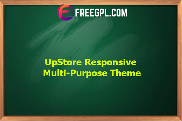 UpStore - Responsive Multi-Purpose WordPress Theme Nulled Download Free