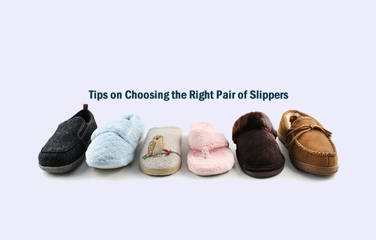 Tips on Choosing the Right Pair of Slippers