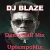 #DJ_MIX: DJ BLAZE-   DanceHall Mix + UptempoMix