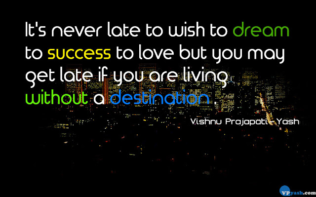 It's never late to wish to dream quotes