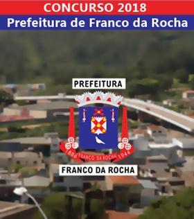 Edital Concurso Prefeitura de Franco da Rocha 2018