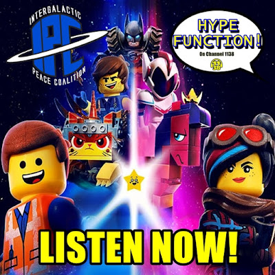 The IPC Podcast LIVE #226 (ft. Hype Function)   The Lego Movie 2: The Second Part