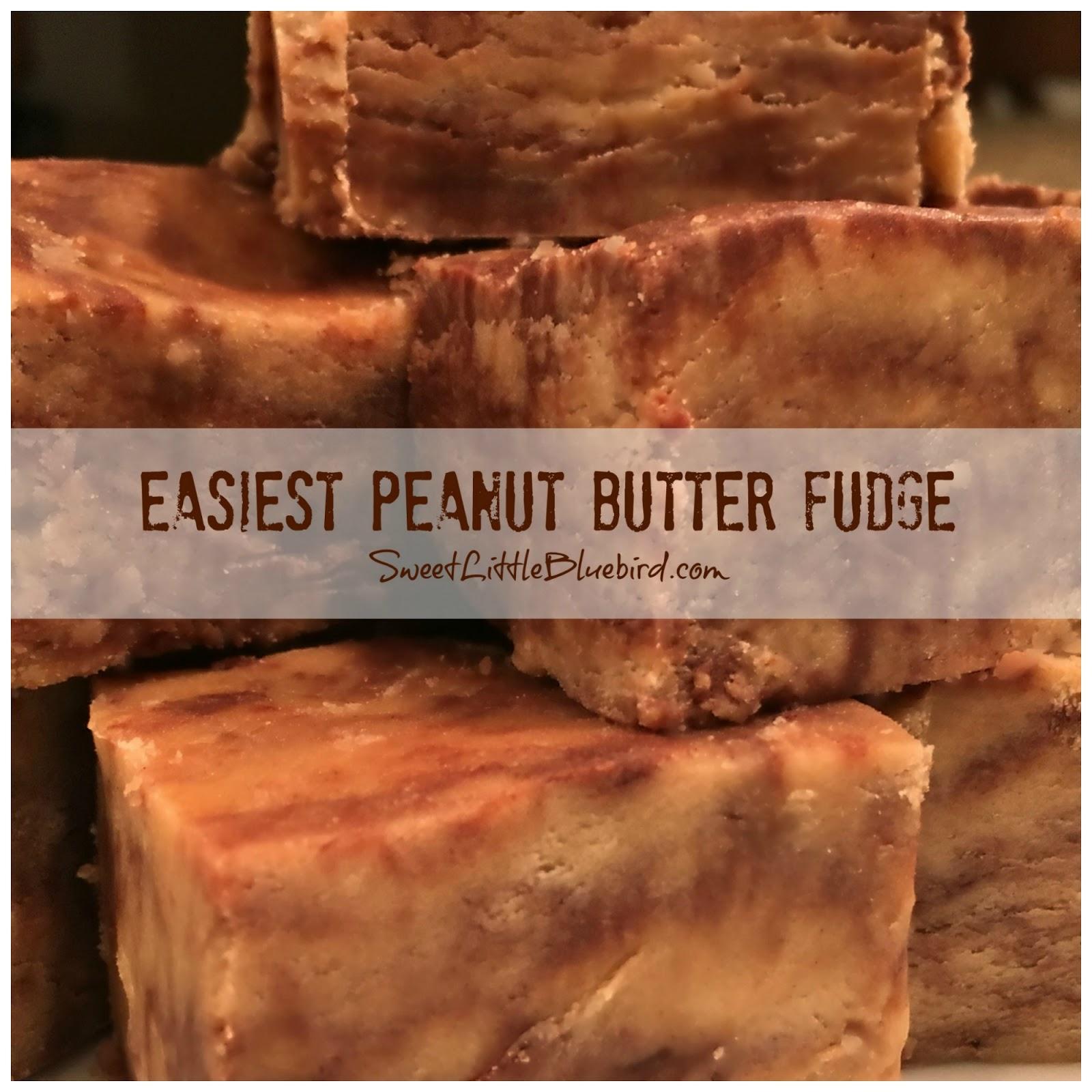 Easiest Peanut Butter Fudge   Sweet Little Bluebird