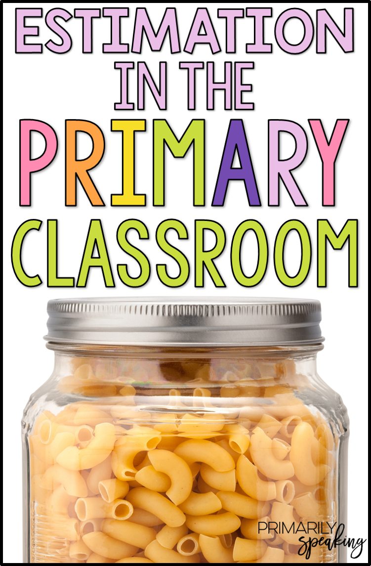 Estimation In The Primary Classroom Primarily Speaking