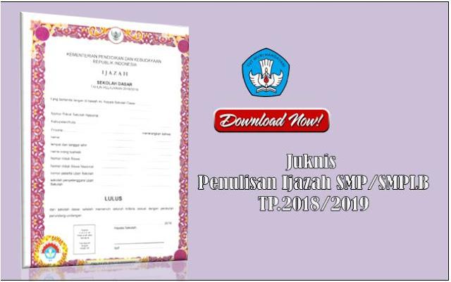 Juknis penulisan Ijazah SMP/SMPLB Tahun Pelajaran 2018/2019
