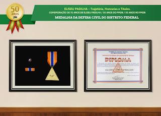 ELISEU PADILHA – Trajetória, Honrarias e Títulos -  Medalha da Defesa Civil do Distrito Federal