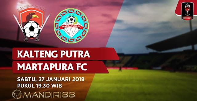 Prediksi Mitra Kalteng Putra Vs Martapura FC , Sabtu 27 January 2018 Pukul 19.30 WIB @ INDOSIAR