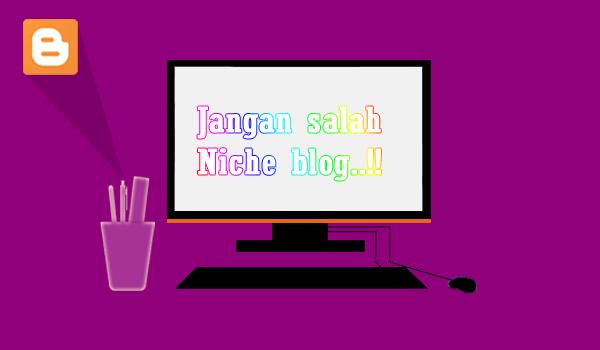 Memilih Niche Blog Yang Tepat