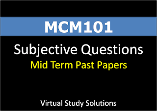 MCM101 Introduction to mass communication Solved Subjective Questions