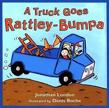 A Truck Goes Rattley Bumpa by Jonathan London