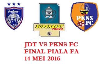 Live Streaming Keputusan JDT Vs PKNS : Akhir Piala FA 2016