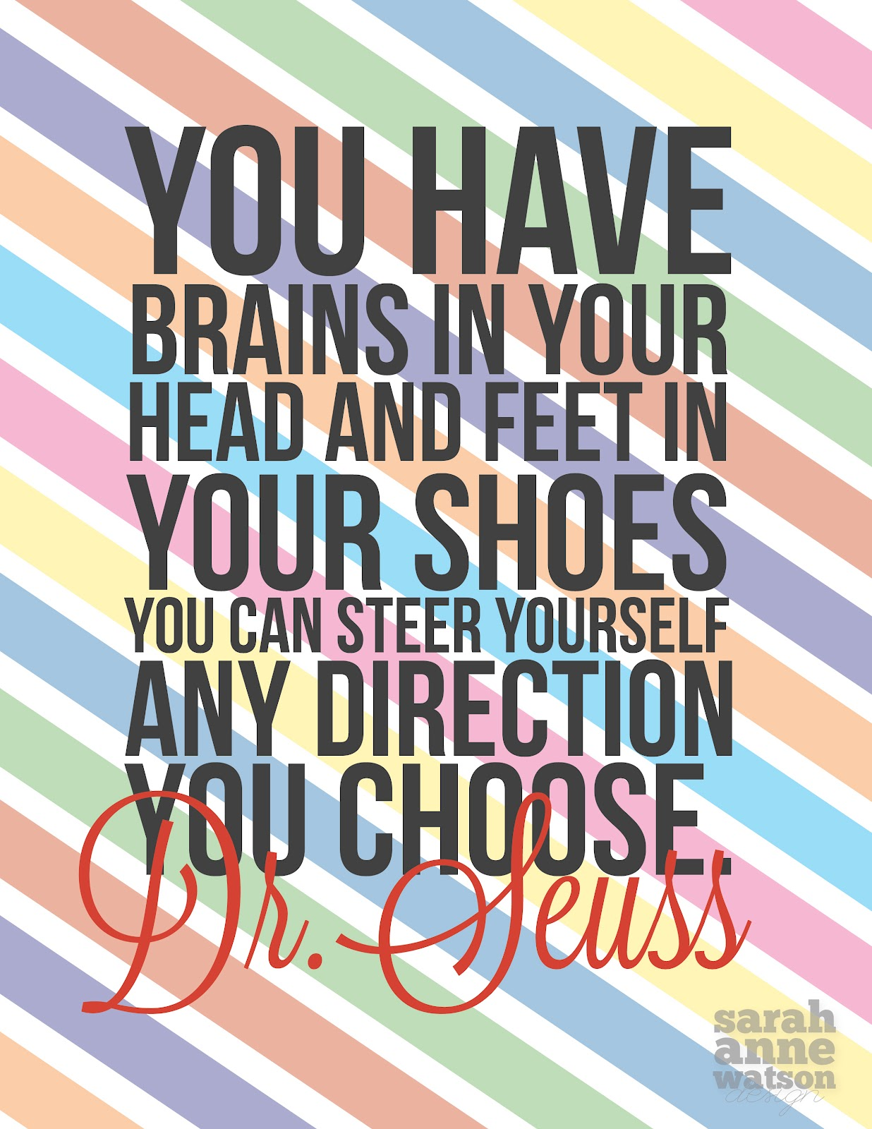 We Have Brains In Our Head Feet In Our Shoes 91