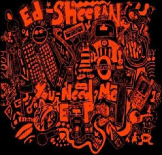 Ed Sheeran Lyrics - You Need Me, I Don't Need You