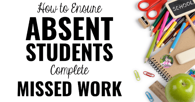 "Image of school supplies with text, ""How to Ensure Absent Students Complete Missed Work."""