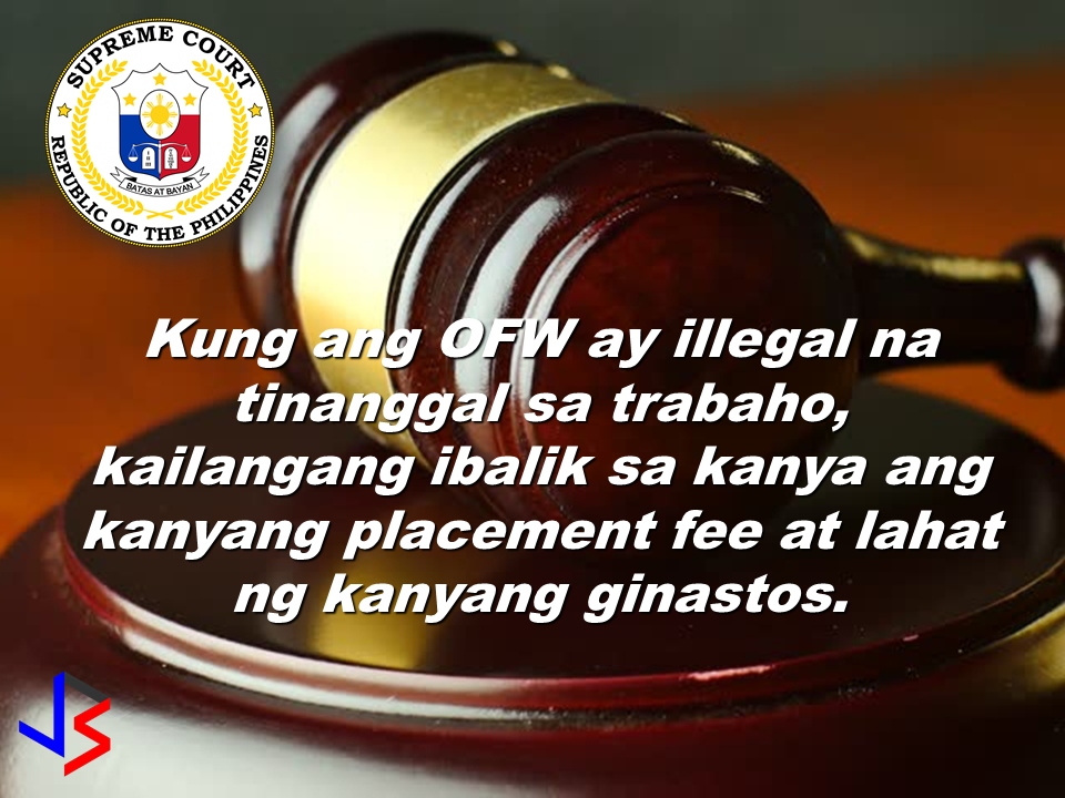 "The OFWs had always been the underdog when it comes to whom will the  favor be given by the recruiters who deployed them against their foreign principals. The recruiters often favor their clients, not the OFWs they deployed. That is extremely saddening. It had always been the practice, not until today.  The recent Supreme Court ruling can surely benefit the 12 million OFWs in 200 countries all over the world. Good news for the OFWs and a big bad news for the recruiters, especially the crooked ones.  All the 15 Justices en banc (except the Chief Justice who was on leave) of the Supreme Court, decided in favor of an illegally dismissed OFW working in Taiwan, and condemn many unfair practices to which our OFWs have been subjected to, for many decades by now.  The 29-page decision penned by the youngest Justice, Mario Victor F. Leonen, former UP Law Professor and Mindanao Peace Process government negotiator, has it all scribed well. This was in SOPA Inc (real name witheld), versus Joy Cabiles, GR 170139 promulgated on 05 August 2014. This decision is precedent-setting and will definitely exasperate the recruitment industry.  1. The Supreme Court stressed that OFWs are entitled to security of tenure, no matter how some quarters classify them, whether contractual or employee with a predetermined tenure. At least, they have job security during their two-year contract period.   2. OFWs cannot be dismissed by the foreign employers without just causes, referring to the Labor Code, and such other causes provided in the contract approved by the Labor Attache and the POEA.  3. OFWs are entitled to due process.   4. The law of the Philippines, where the contract was executed shall govern, not the law of the host government.   5.  The Philippine recruiters are bound by the illegal acts of the foreign employer.   6. Since recruiters here are jointly and severally liable, they are obliged to pay in the entire extent of the liability. They can collect from their principal if ever they could.  7.  The illegally dismissed OFW shall be entitled to be paid for all the unpaid salaries for the entire unexpired portion of the contract, and should not be limited to three months.   That means that if after only one month, the 24 month-contract is breached by the employer by illegal dismissal, that employer, through the recruiter here, should pay for the unexpired 23 months. That means that if the OFW salary is one thousand dollars a month, he should be paid US$ 23,000.  8. The provision of RA 10022 that limits backwages to three months was declared unconstitutional.  9. The backwages shall be subject to a 12 percent interest in accordance with Section 15, in relation to 10, of RA 8042.   10. There should be reimbursement of her placement fees and other expenses.  Well, I am sure the recruiters will be very angry with this ruling but the Court is only doing its job. Justice Leonen said:  In  RA 10022 it mysteriously appears that, instead of improving on the protection for OFWs, it provided for a diminution of backwages. This scheme of limiting backwages has already been annulled by the Court in the Serrano case. But an anti-OFW insertion has been made somehow. Now the Court had it annulled again.  In an earlier case, Prieto ( 226 SCRA 232 ), Justice Cruz once wrote:  ""While these workers may indeed have little defense against exploitation while they are abroad, that disadvantage must not continue to burden them when they return to their own territory to voice their muted complaint. There is no reason why, in their very own land, the protection of our own laws cannot be extended to them in full measure.""   Justice Cruz told of the burdens carried by OFWs like breach of contract, maltreatment, rape, inadequate food, subhuman lodgings, insults and all forms of debasement in the hands of foreign employers.  Atty Joseph Jimenez, who wrote this article on The Freeman said:  ""As a former Labor Attache assigned in Kuwait, Malaysia and Taiwan, these are not just words. These bring me to tears as I recall the sufferings of our OFWs. I salute the Supreme Court for this decision. At last, there is a ray of hope."" Recalling the real situation of the OFWs in the host country where they are working. Recommended: Why OFWs Remain in Neck-deep Debts After Years Of Working Abroad? From beginning to the end, the real life of OFWs are colorful indeed.  To work outside the country, they invest too much, spend a lot. They start making loans for the processing of their needed documents to work abroad.  From application until they can actually leave the country, they spend big sum of money for it.  But after they were being able to finally work abroad, the story did not just end there. More often than not, the big sum of cash  they used to pay the recruitment agency fees cause them to suffer from indebtedness.  They were being charged and burdened with too much fees, which are not even compliant with the law. Because of their eagerness to work overseas, they immerse themselves to high interest loans for the sake of working abroad. The recruitment agencies play a big role why the OFWs are suffering from neck-deep debts. Even some licensed agencies, they freely exploit the vulnerability of the OFWs. Due to their greed to collect more cash from every OFWs that they deploy, it results to making the life of OFWs more miserable by burying them in debts.  The result of high fees collected by the agencies can even last even the OFWs have been deployed abroad. Some employers deduct it to their salaries for a number of months, leaving the OFWs broke when their much awaited salary comes.  But it doesn't end there. Some of these agencies conspire with their counterpart agencies to urge the foreign employers to cut the salary of the poor OFWs in their favor. That is of course, beyond the expectation of the OFWs.   Even before they leave, the promised salary is already computed and allocated. They have already planned how much they are going to send to their family back home. If the employer would cut the amount of the salary they are expecting to receive, the planned remittance will surely suffer, it includes the loans that they promised to be paid immediately on time when they finally work abroad.  There is such a situation that their family in the Philippines carry the burden of paying for these loans made by the OFW. For example. An OFW father that has found a mistress, which is a fellow OFW, who turned his back  to his family  and to his obligations to pay his loans made for the recruitment fees. The result, the poor family back home, aside from not receiving any remittance, they will be the ones who are obliged to pay the loans made by the OFW, adding weight to the emotional burden they already had aside from their daily needs.      Read: Common Money Mistakes Why Ofws remain Broke After Years Of Working Abroad   Source: Bandera/inquirer.net NATIONAL PORTAL AND NATIONAL BROADBAND PLAN TO  SPEED UP INTERNET SERVICES IN THE PHILIPPINES  NATIONWIDE SMOKING BAN SIGNED BY PRESIDENT DUTERTE   EMIRATES ID CAN NOW BE USED AS HEALTH INSURANCE CARD  TODAY'S NEWS THAT WILL REVIVE YOUR TRUST TO THE PHIL GOVERNMENT  BEWARE OF SCAMMERS!  RELOCATING NAIA  THE HORROR AND TERROR OF BEING A HOUSEMAID IN SAUDI ARABIA  DUTERTE WARNING  NEW BAGGAGE RULES FOR DUBAI AIRPORT    HUGE FISH SIGHTINGS  From beginning to the end, the real life of OFWs are colorful indeed. To work outside the country, they invest too much, spend a lot. They start making loans for the processing of their needed documents to work abroad.  NATIONAL PORTAL AND NATIONAL BROADBAND PLAN TO  SPEED UP INTERNET SERVICES IN THE PHILIPPINES In a Facebook post of Agriculture Secretary Manny Piñol, he said that after a presentation made by Dept. of Information and Communications Technology (DICT) Secretary Rodolfo Salalima, Pres. Duterte emphasized the need for faster communications in the country.Pres. Duterte earlier said he would like the Department of Information and Communications Technology (DICT) ""to develop a national broadband plan to accelerate the deployment of fiber optics cables and wireless technologies to improve internet speed."" As a response to the President's SONA statement, Salalima presented the  DICT's national broadband plan that aims to push for free WiFi access to more areas in the countryside.  Good news to the Filipinos whose business and livelihood rely on good and fast internet connection such as stocks trading and online marketing. President Rodrigo Duterte  has already approved the establishment of  the National Government Portal and a National Broadband Plan during the 13th Cabinet Meeting in Malacañang today. In a facebook post of Agriculture Secretary Manny Piñol, he said that after a presentation made by Dept. of Information and Communications Technology (DICT) Secretary Rodolfo Salalima, Pres. Duterte emphasized the need for faster communications in the country. Pres. Duterte earlier said he would like the Department of Information and Communications Technology (DICT) ""to develop a national broadband plan to accelerate the deployment of fiber optics cables and wireless technologies to improve internet speed."" As a response to the President's SONA statement, Salalima presented the  DICT's national broadband plan that aims to push for free WiFi access to more areas in the countryside.  The broadband program has been in the work since former President Gloria Arroyo but due to allegations of corruption and illegality, Mrs. Arroyo cancelled the US$329 million National Broadband Network (NBN) deal with China's ZTE Corp.just 6 months after she signed it in April 2007.  Fast internet connection benefits not only those who are on internet business and online business but even our over 10 million OFWs around the world and their families in the Philippines. When the era of snail mails, voice tapes and telegram  and the internet age started, communications with their loved one back home can be much easier. But with the Philippines being at #43 on the latest internet speed ranks, something is telling us that improvement has to made.                RECOMMENDED  BEWARE OF SCAMMERS!  RELOCATING NAIA  THE HORROR AND TERROR OF BEING A HOUSEMAID IN SAUDI ARABIA  DUTERTE WARNING  NEW BAGGAGE RULES FOR DUBAI AIRPORT    HUGE FISH SIGHTINGS    NATIONWIDE SMOKING BAN SIGNED BY PRESIDENT DUTERTE In January, Health Secretary Paulyn Ubial said that President Duterte had asked her to draft the executive order similar to what had been implemented in Davao City when he was a mayor, it is the ""100% smoke-free environment in public places.""Today, a text message from Sec. Manny Piñol to ABS-CBN News confirmed that President Duterte will sign an Executive Order to ban smoking in public places as drafted by the Department of Health (DOH). If you know someone who is sick, had an accident  or relatives of an employee who died while on duty, you can help them and their families  by sharing them how to claim their benefits from the government through Employment Compensation Commission.  Here are the steps on claiming the Employee Compensation for private employees.        Step 1. Prepare the following documents:  Certificate of Employment- stating  the actual duties and responsibilities of the employee at the time of his sickness or accident.  EC Log Book- certified true copy of the page containing the particular sickness or accident that happened to the employee.  Medical Findings- should come from  the attending doctor the hospital where the employee was admitted.     Step 2. Gather the additional documents if the employee is;  1. Got sick: Request your company to provide  pre-employment medical check -up or  Fit-To-Work certification at the time that you first got hired . Also attach Medical Records from your company.  2. In case of accident: Provide an Accident report if the accident happened within the company or work premises. Police report if it happened outside the company premises (i.e. employee's residence etc.)  3 In case of Death:  Bring the Death Certificate, Medical Records and accident report of the employee. If married, bring the Marriage Certificate and the Birth Certificate of his children below 21 years of age.      FINAL ENTRY HERE, LINKS OTHERS   Step 3.  Gather all the requirements together and submit it to the nearest SSS office. Wait for the SSS decision,if approved, you will receive a notice and a cheque from the SSS. If denied, ask for a written denial letter from SSS and file a motion for reconsideration and submit it to the SSS Main office. In case that the motion is  not approved, write a letter of appeal and send it to ECC and wait for their decision.      Contact ECC Office at ECC Building, 355 Sen. Gil J. Puyat Ave, Makati, 1209 Metro ManilaPhone:(02) 899 4251 Recommended: NATIONAL PORTAL AND NATIONAL BROADBAND PLAN TO  SPEED UP INTERNET SERVICES IN THE PHILIPPINES In a Facebook post of Agriculture Secretary Manny Piñol, he said that after a presentation made by Dept. of Information and Communications Technology (DICT) Secretary Rodolfo Salalima, Pres. Duterte emphasized the need for faster communications in the country.Pres. Duterte earlier said he would like the Department of Information and Communications Technology (DICT) ""to develop a national broadband plan to accelerate the deployment of fiber optics cables and wireless technologies to improve internet speed."" As a response to the President's SONA statement, Salalima presented the  DICT's national broadband plan that aims to push for free WiFi access to more areas in the countryside.   Read more: http://www.jbsolis.com/2017/03/president-rodrigo-duterte-approved.html#ixzz4bC6eQr5N Good news to the Filipinos whose business and livelihood rely on good and fast internet connection such as stocks trading and online marketing. President Rodrigo Duterte  has already approved the establishment of  the National Government Portal and a National Broadband Plan during the 13th Cabinet Meeting in Malacañang today. In a facebook post of Agriculture Secretary Manny Piñol, he said that after a presentation made by Dept. of Information and Communications Technology (DICT) Secretary Rodolfo Salalima, Pres. Duterte emphasized the need for faster communications in the country. Pres. Duterte earlier said he would like the Department of Information and Communications Technology (DICT) ""to develop a national broadband plan to accelerate the deployment of fiber optics cables and wireless technologies to improve internet speed."" As a response to the President's SONA statement, Salalima presented the  DICT's national broadband plan that aims to push for free WiFi access to more areas in the countryside.  The broadband program has been in the work since former President Gloria Arroyo but due to allegations of corruption and illegality, Mrs. Arroyo cancelled the US$329 million National Broadband Network (NBN) deal with China's ZTE Corp.just 6 months after she signed it in April 2007.  Fast internet connection benefits not only those who are on internet business and online business but even our over 10 million OFWs around the world and their families in the Philippines. When the era of snail mails, voice tapes and telegram  and the internet age started, communications with their loved one back home can be much easier. But with the Philippines being at #43 on the latest internet speed ranks, something is telling us that improvement has to made.                RECOMMENDED  BEWARE OF SCAMMERS!  RELOCATING NAIA  THE HORROR AND TERROR OF BEING A HOUSEMAID IN SAUDI ARABIA  DUTERTE WARNING  NEW BAGGAGE RULES FOR DUBAI AIRPORT    HUGE FISH SIGHTINGS    NATIONWIDE SMOKING BAN SIGNED BY PRESIDENT DUTERTE In January, Health Secretary Paulyn Ubial said that President Duterte had asked her to draft the executive order similar to what had been implemented in Davao City when he was a mayor, it is the ""100% smoke-free environment in public places.""Today, a text message from Sec. Manny Piñol to ABS-CBN News confirmed that President Duterte will sign an Executive Order to ban smoking in public places as drafted by the Department of Health (DOH).  Read more: http://www.jbsolis.com/2017/03/executive-order-for-nationwide-smoking.html#ixzz4bC77ijSR   EMIRATES ID CAN NOW BE USED AS HEALTH INSURANCE CARD  TODAY'S NEWS THAT WILL REVIVE YOUR TRUST TO THE PHIL GOVERNMENT  BEWARE OF SCAMMERS!  RELOCATING NAIA  THE HORROR AND TERROR OF BEING A HOUSEMAID IN SAUDI ARABIA  DUTERTE WARNING  NEW BAGGAGE RULES FOR DUBAI AIRPORT    HUGE FISH SIGHTINGS    How to File Employment Compensation for Private Workers If you know someone who is sick, had an accident  or relatives of an employee who died while on duty, you can help them and their families  by sharing them how to claim their benefits from the government through Employment Compensation Commission. If you know someone who is sick, had an accident  or relatives of an employee who died while on duty, you can help them and their families  by sharing them how to claim their benefits from the government through Employment Compensation Commission.  Here are the steps on claiming the Employee Compensation for private employees.        Step 1. Prepare the following documents:  Certificate of Employment- stating  the actual duties and responsibilities of the employee at the time of his sickness or accident.  EC Log Book- certified true copy of the page containing the particular sickness or accident that happened to the employee.  Medical Findings- should come from  the attending doctor the hospital where the employee was admitted.     Step 2. Gather the additional documents if the employee is;  1. Got sick: Request your company to provide  pre-employment medical check -up or  Fit-To-Work certification at the time that you first got hired . Also attach Medical Records from your company.  2. In case of accident: Provide an Accident report if the accident happened within the company or work premises. Police report if it happened outside the company premises (i.e. employee's residence etc.)  3 In case of Death:  Bring the Death Certificate, Medical Records and accident report of the employee. If married, bring the Marriage Certificate and the Birth Certificate of his children below 21 years of age.      FINAL ENTRY HERE, LINKS OTHERS   Step 3.  Gather all the requirements together and submit it to the nearest SSS office. Wait for the SSS decision,if approved, you will receive a notice and a cheque from the SSS. If denied, ask for a written denial letter from SSS and file a motion for reconsideration and submit it to the SSS Main office. In case that the motion is  not approved, write a letter of appeal and send it to ECC and wait for their decision.      Contact ECC Office at ECC Building, 355 Sen. Gil J. Puyat Ave, Makati, 1209 Metro ManilaPhone:(02) 899 4251 Recommended: NATIONAL PORTAL AND NATIONAL BROADBAND PLAN TO  SPEED UP INTERNET SERVICES IN THE PHILIPPINES In a Facebook post of Agriculture Secretary Manny Piñol, he said that after a presentation made by Dept. of Information and Communications Technology (DICT) Secretary Rodolfo Salalima, Pres. Duterte emphasized the need for faster communications in the country.Pres. Duterte earlier said he would like the Department of Information and Communications Technology (DICT) ""to develop a national broadband plan to accelerate the deployment of fiber optics cables and wireless technologies to improve internet speed."" As a response to the President's SONA statement, Salalima presented the  DICT's national broadband plan that aims to push for free WiFi access to more areas in the countryside.   Read more: http://www.jbsolis.com/2017/03/president-rodrigo-duterte-approved.html#ixzz4bC6eQr5N Good news to the Filipinos whose business and livelihood rely on good and fast internet connection such as stocks trading and online marketing. President Rodrigo Duterte  has already approved the establishment of  the National Government Portal and a National Broadband Plan during the 13th Cabinet Meeting in Malacañang today. In a facebook post of Agriculture Secretary Manny Piñol, he said that after a presentation made by Dept. of Information and Communications Technology (DICT) Secretary Rodolfo Salalima, Pres. Duterte emphasized the need for faster communications in the country. Pres. Duterte earlier said he would like the Department of Information and Communications Technology (DICT) ""to develop a national broadband plan to accelerate the deployment of fiber optics cables and wireless technologies to improve internet speed."" As a response to the President's SONA statement, Salalima presented the  DICT's national broadband plan that aims to push for free WiFi access to more areas in the countryside.  The broadband program has been in the work since former President Gloria Arroyo but due to allegations of corruption and illegality, Mrs. Arroyo cancelled the US$329 million National Broadband Network (NBN) deal with China's ZTE Corp.just 6 months after she signed it in April 2007.  Fast internet connection benefits not only those who are on internet business and online business but even our over 10 million OFWs around the world and their families in the Philippines. When the era of snail mails, voice tapes and telegram  and the internet age started, communications with their loved one back home can be much easier. But with the Philippines being at #43 on the latest internet speed ranks, something is telling us that improvement has to made.                RECOMMENDED  BEWARE OF SCAMMERS!  RELOCATING NAIA  THE HORROR AND TERROR OF BEING A HOUSEMAID IN SAUDI ARABIA  DUTERTE WARNING  NEW BAGGAGE RULES FOR DUBAI AIRPORT    HUGE FISH SIGHTINGS    NATIONWIDE SMOKING BAN SIGNED BY PRESIDENT DUTERTE In January, Health Secretary Paulyn Ubial said that President Duterte had asked her to draft the executive order similar to what had been implemented in Davao City when he was a mayor, it is the ""100% smoke-free environment in public places.""Today, a text message from Sec. Manny Piñol to ABS-CBN News confirmed that President Duterte will sign an Executive Order to ban smoking in public places as drafted by the Department of Health (DOH).  Read more: http://www.jbsolis.com/2017/03/executive-order-for-nationwide-smoking.html#ixzz4bC77ijSR   EMIRATES ID CAN NOW BE USED AS HEALTH INSURANCE CARD  TODAY'S NEWS THAT WILL REVIVE YOUR TRUST TO THE PHIL GOVERNMENT  BEWARE OF SCAMMERS!  RELOCATING NAIA  THE HORROR AND TERROR OF BEING A HOUSEMAID IN SAUDI ARABIA  DUTERTE WARNING  NEW BAGGAGE RULES FOR DUBAI AIRPORT    HUGE FISH SIGHTINGS   Requirements and Fees for Reduced Travel Tax for OFW Dependents What is a travel tax? According to TIEZA ( Tourism Infrastructure and Enterprise Zone Authority), it is a levy imposed by the Philippine government on individuals who are leaving the Philippines, as provided for by Presidential Decree (PD) 1183.   A full travel tax for first class passenger is PhP2,700.00 and PhP1,620.00 for economy class. For an average Filipino like me, it's quite pricey. Overseas Filipino Workers, diplomats and airline crew members are exempted from paying travel tax before but now, travel tax for OFWs are included in their air ticket prize and can be refunded later at the refund counter at NAIA.  However, OFW dependents can apply for  standard reduced travel tax. Children or Minors from 2 years and one (1) day to 12th birthday on date of travel.  Accredited Filipino journalist whose travel is in pursuit of journalistic assignment and   those authorized by the President of the Republic of the Philippines for reasons of national interest, are also entitled to avail the reduced travel tax."
