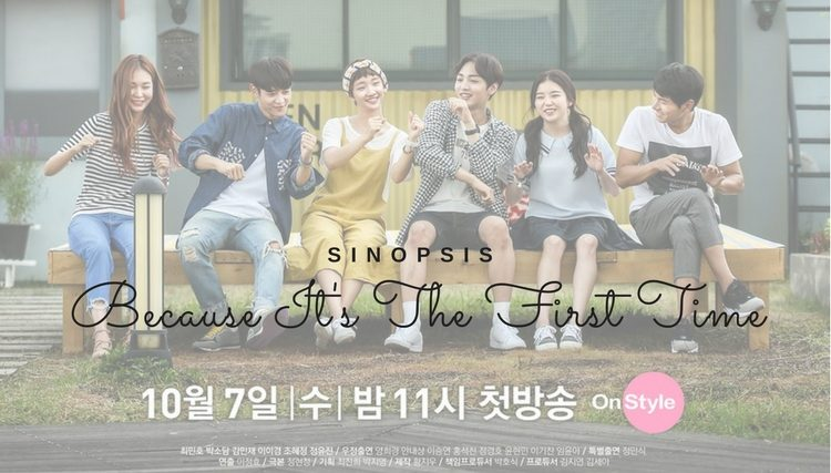 Sinopsis Because This Is My First Time Episode 1