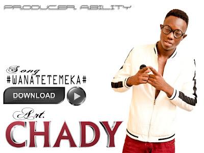 Chady - WANATETEMEKA Download Mp3 AUDIO