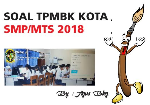 DOWNLOAD SOAL LATIHAN UN (UNBK) SMP 2018 LENGKAP
