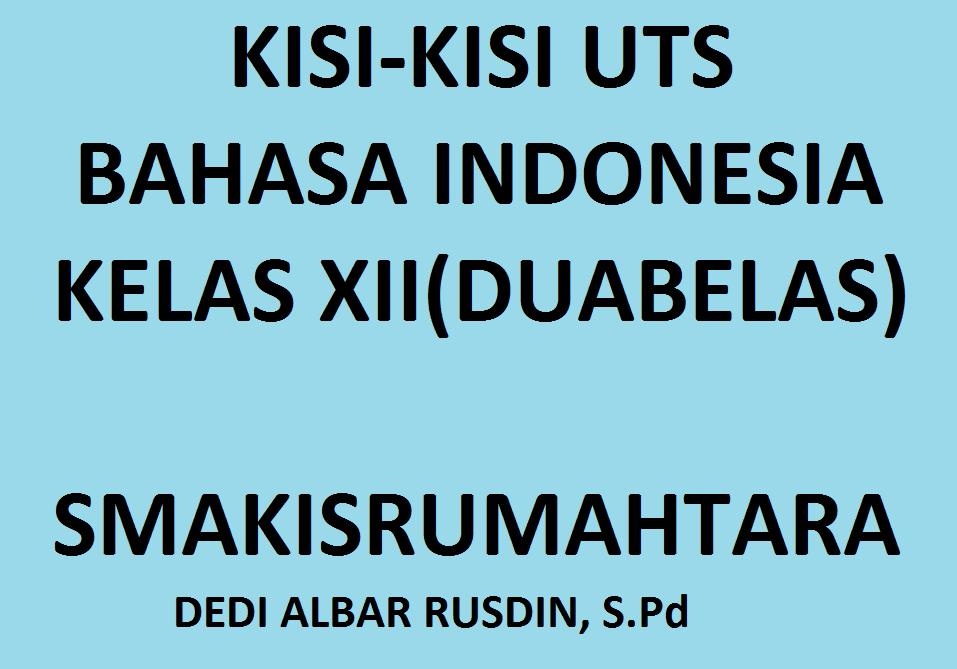 Kisi-Kisi Soal UTS Bahasa Indonesia SMK Kelas XII ...