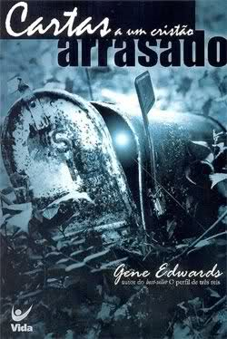 Gene Edwards-Cartas a Um Cristão Arrasado-