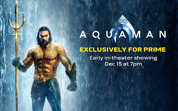 Amazon Prime members can watch Aquaman one week early in theaters