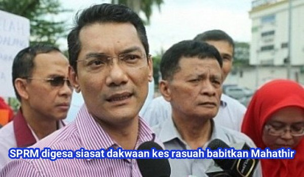 SPRM digesa siasat dakwaan kes rasuah babitkan Mahathir