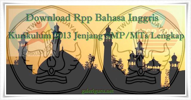 Download Rpp Bahasa Inggris Kurikulum 2013 Jenjang SMP/MTs Lengkap