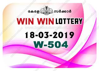 KeralaLotteryResult.net, kerala lottery kl result, yesterday lottery results, lotteries results, keralalotteries, kerala lottery, keralalotteryresult, kerala lottery result, kerala lottery result live, kerala lottery today, kerala lottery result today, kerala lottery results today, today kerala lottery result, Win Win lottery results, kerala lottery result today Win Win, Win Win lottery result, kerala lottery result Win Win today, kerala lottery Win Win today result, Win Win kerala lottery result, live Win Win lottery W-504, kerala lottery result 18.03.2019 Win Win W 504 18 March 2019 result, 18 03 2019, kerala lottery result 18-03-2019, Win Win lottery W 504 results 18-03-2019, 18/03/2019 kerala lottery today result Win Win, 18/03/2019 Win Win lottery W-504, Win Win 18.03.2019, 18.03.2019 lottery results, kerala lottery result March 18 2019, kerala lottery results 18th March 2019, 18.03.2019 week W-504 lottery result, 18.03.2019 Win Win W-504 Lottery Result, 18-03-2019 kerala lottery results, 18-03-2019 kerala state lottery result, 18-03-2019 W-504, Kerala Win Win Lottery Result 18/03/2019