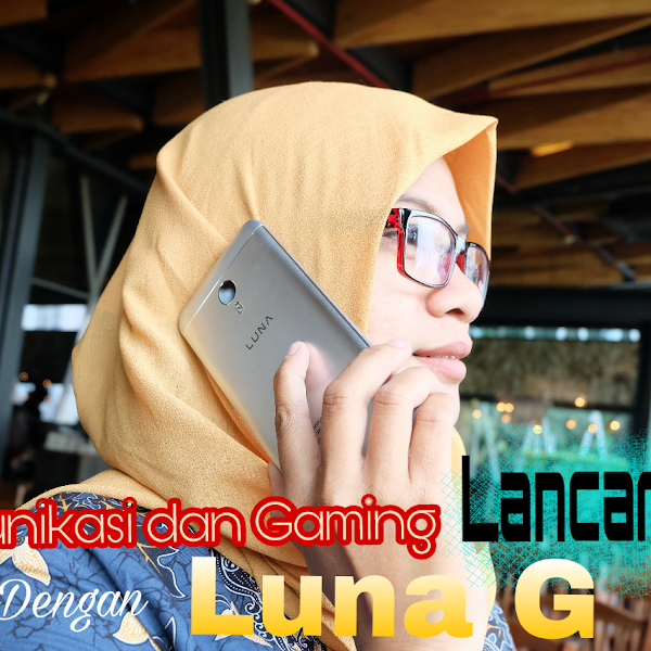 Komunikasi dan Gaming Lancar Jaya dengan Luna G