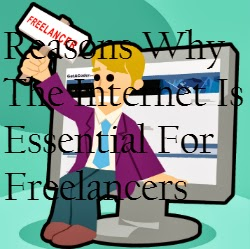 Reasons Why The Internet Is Essential For Freelancers