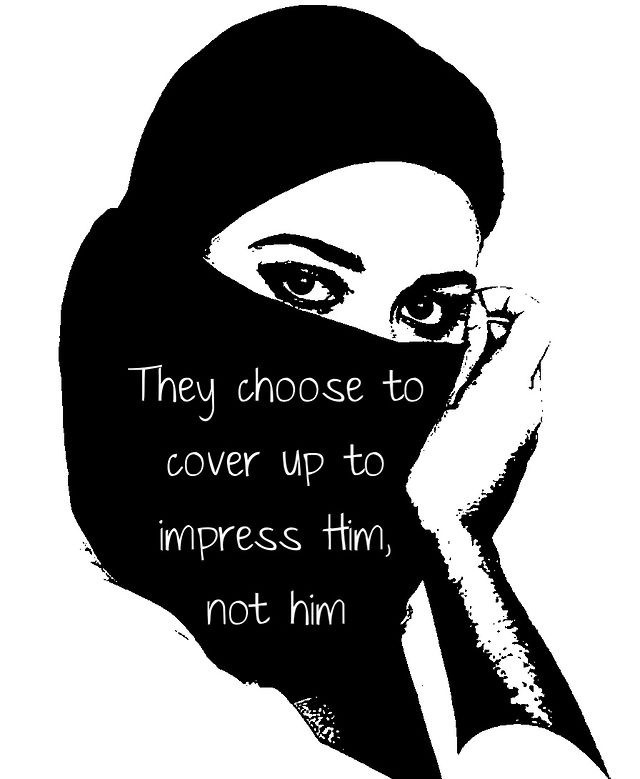 They Choose To Cover Up To Impress Him Not Him Islamic Quotes