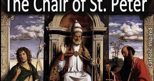 The Chair of St. Peter - What is this feast day about?