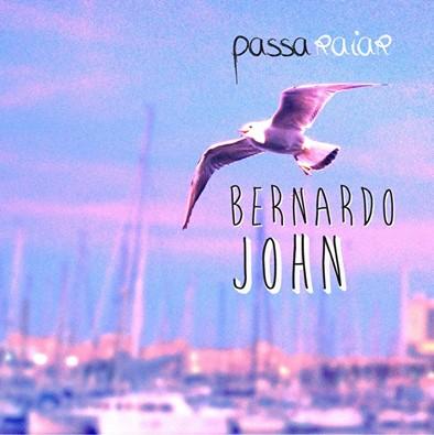 Passa Raiar - Bernardo John