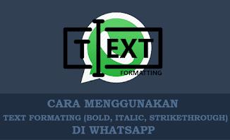 Cara Membuat Text Whatsapp Tebal, Miring, Dicoret, Terbalik, dan Berwarna Lengkap