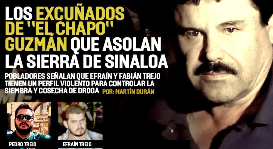 """Los excuñados de """"El Chapo"""" que asolan la sierra en Sinaloa."""
