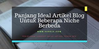 Panjang Ideal Artikel Blog Untuk Beberapa Niche Berbeda