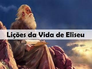 Lições da Vida do Profeta Eliseu