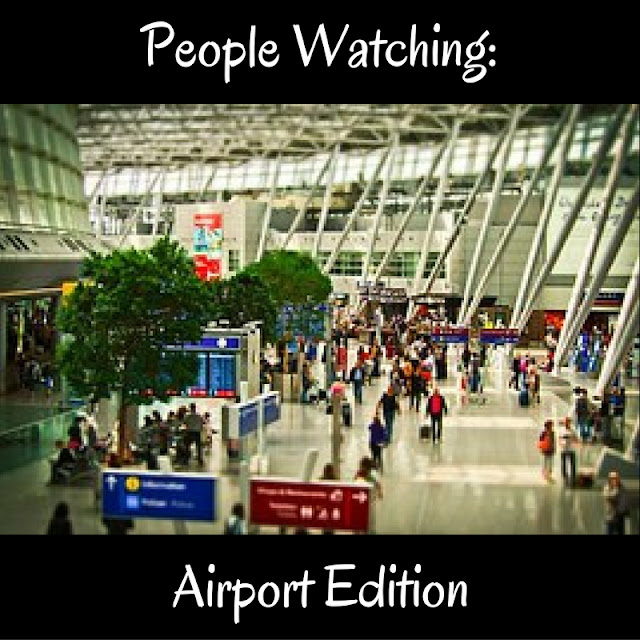 People Watching - Airport Edition