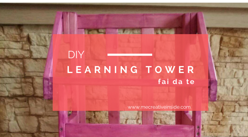 Costruire una learning tower fai da te me creativeinside