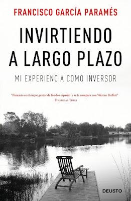 LIBRO - Invirtiendo a largo plazo  Francisco García Paramés (Deusto - 4 octubre 2016)  ECONOMIA | Mi experiencia como inversor  Edición papel & digital ebook kindle  Comprar en Amazon España