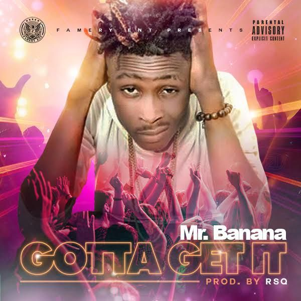 (Music) Mr Banana – Gotta Get It