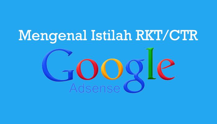 Mengenal Istilah RKT/CTR Adsense